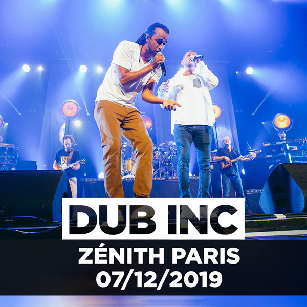 Dub Inc Tour 2019 | Zenith de Paris ( 75 )-Dub Inc
