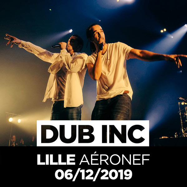 Dub Inc Tour 2019 | Lille ( 59 )-Dub Inc
