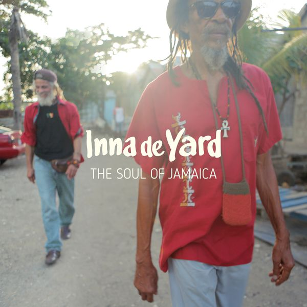pochette-cover-artiste-Inna De Yard-album-The Soul Of Jamaïca