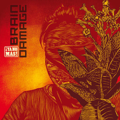 album-artiste-Brain Damage-Ya No Mas