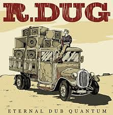 album-artiste-R-Dug-Eternal Dub Quantum